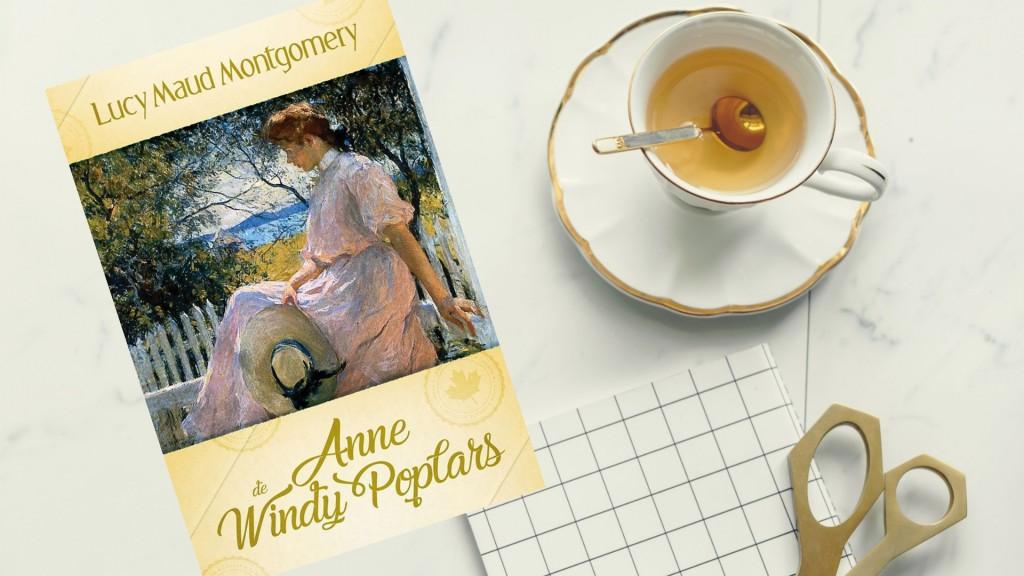 [LANÇAMENTO] ANNE DE WINDY POPLARS, DE LUCY MAUD MONTGOMERY