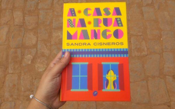 [RESENHA] A CASA NA RUA MANGO, DE SANDRA CISNEROS