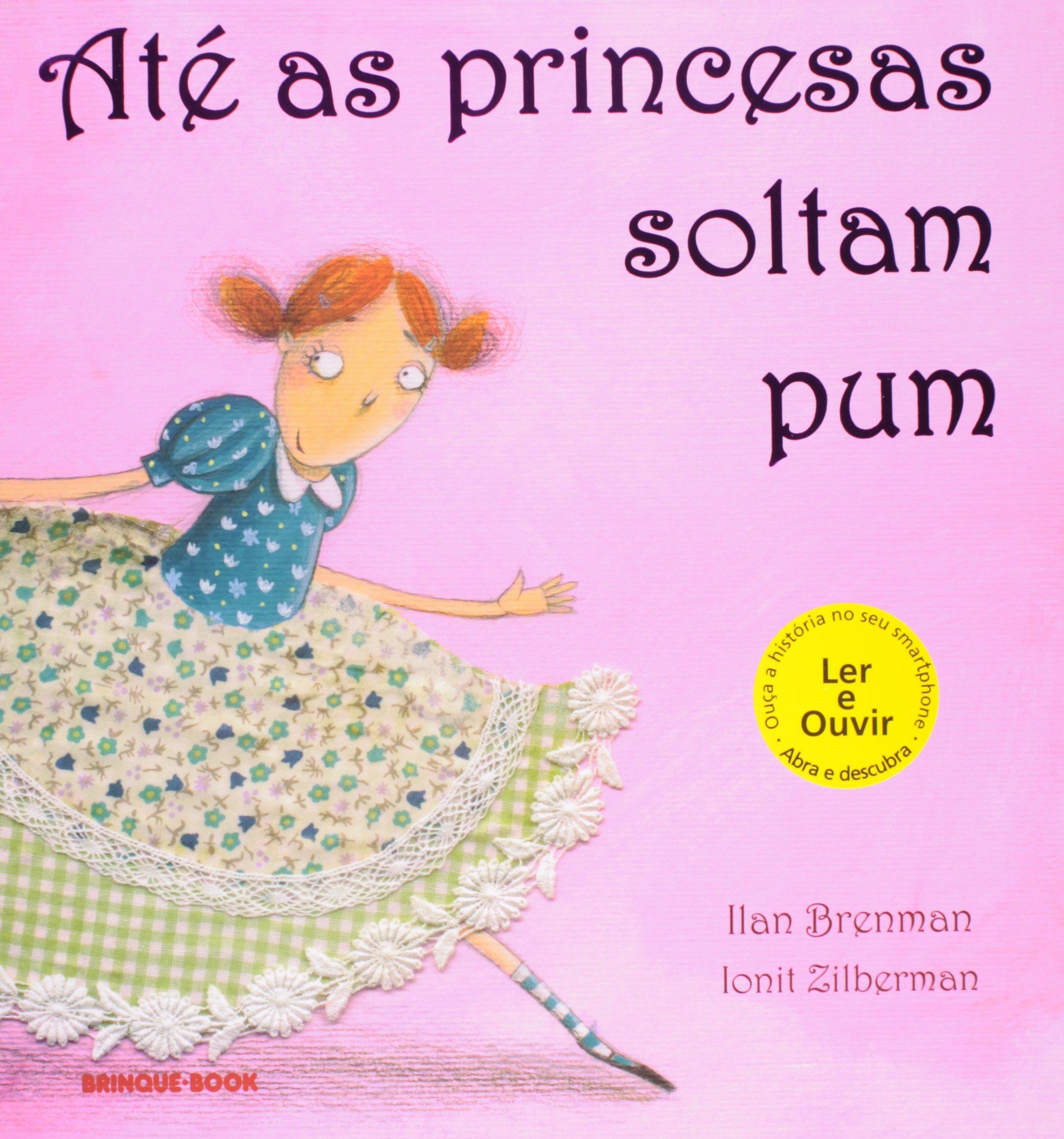 [RESENHA] ATÉ AS PRINCESAS SOLTAM PUM, DE ILAN BRENMAN