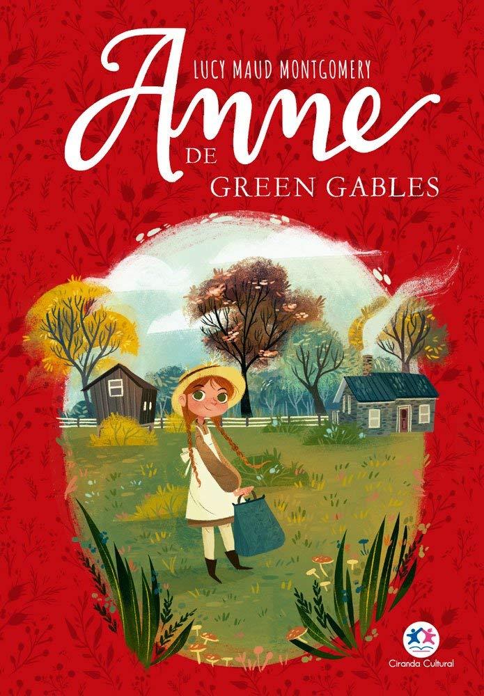 [RESENHA] ANNE DE GREEN GABLES, DE LUCY MAUD MONTGOMERY
