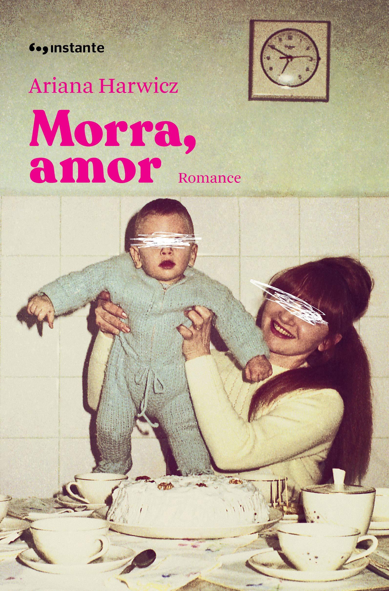 [RESENHA] MORRA, AMOR, DE ARIANA HARWICZ
