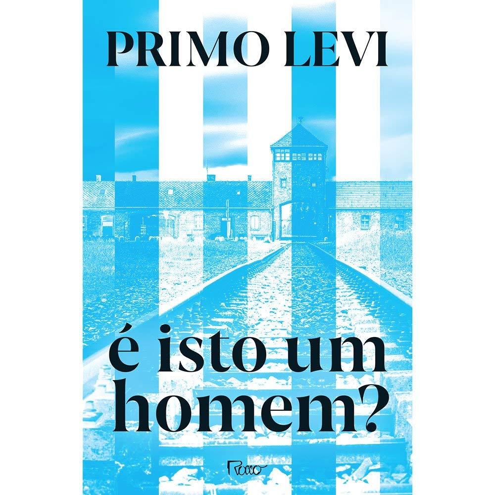 [RESENHA] É ISTO UM HOMEM?, DE PRIMO LEVI
