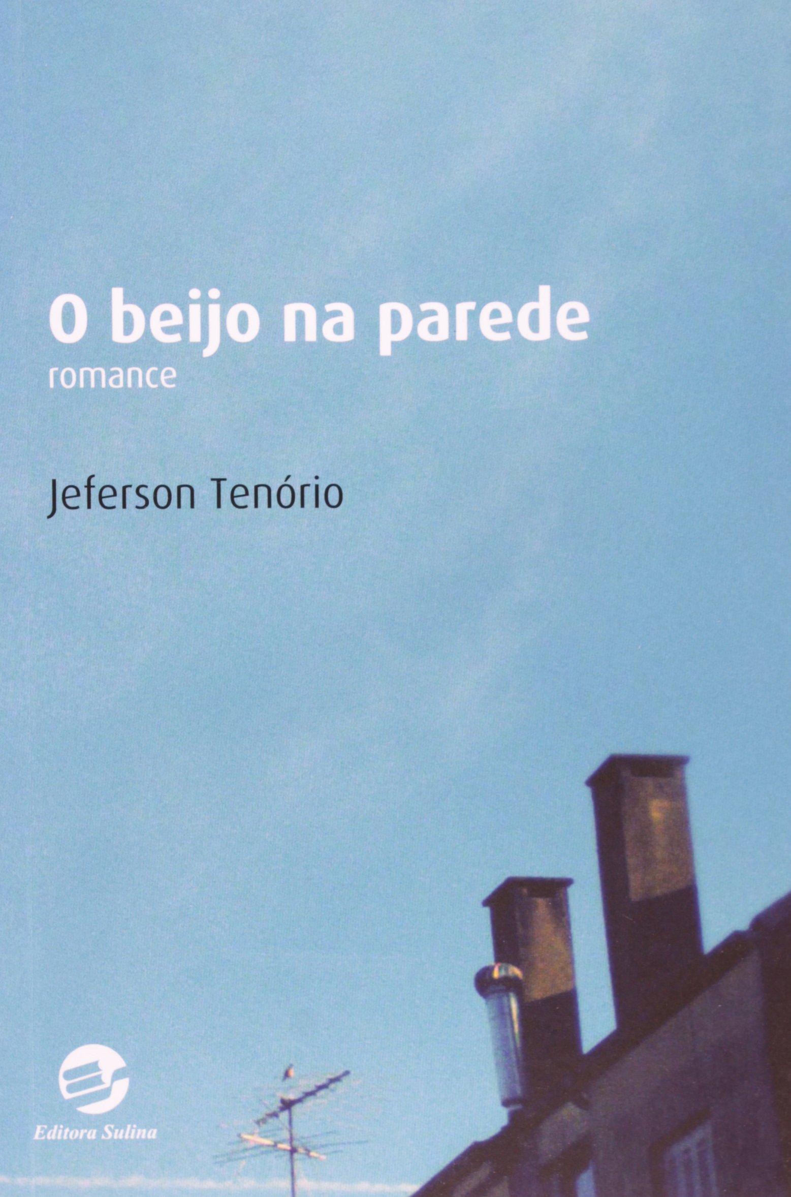 [RESENHA] O BEIJO NA PAREDE, DE JEFERSON TENÓRIO