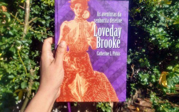 A DETETIVE VITORIANA LOVEDAY BROOKE, DE CATHERINE L. PIRKIS